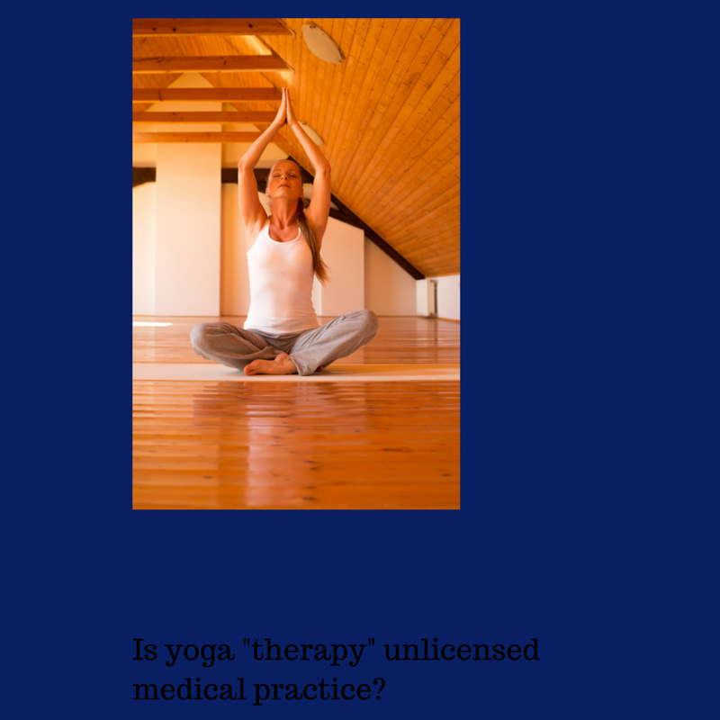Is yoga _therapy_ unlicensed medical