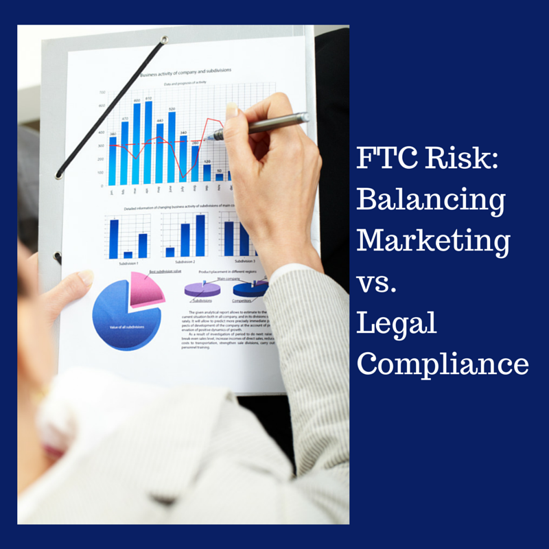 FTC Risk_ Balancing Marketing vs. Legal