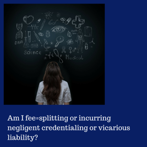fee-splitting negligent credentialing vicarious liability