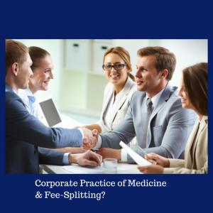 Corporate Practice of Medicine &