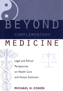 Beyond Complementary Medicine