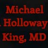 Michael Holloway King MD