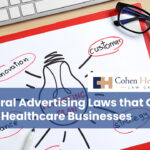 Federal Advertising Laws that Can Ruin Healthcare Businesses