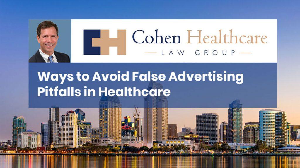 Ways to Avoid False Advertising Pitfalls in Healthcare