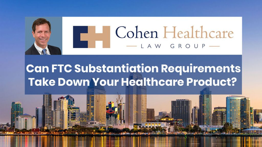 Can FTC Substantiation Requirements Take Down Your Healthcare Product?