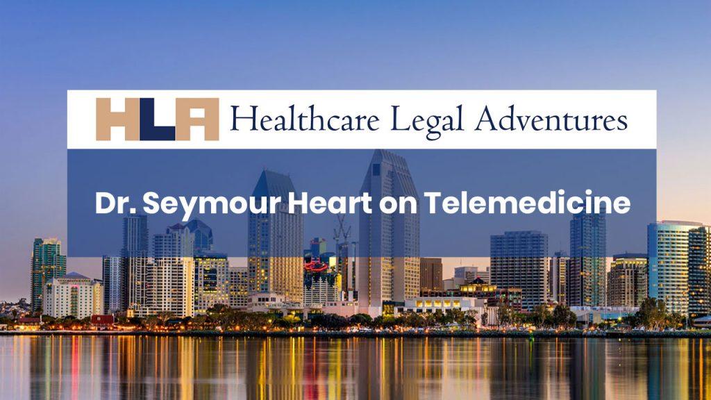 Dr. Seymour Heart on Telemedicine