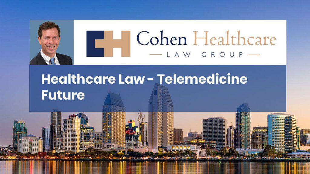 Healthcare Law - Telemedicine Future