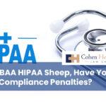BAA BAA HIPAA Sheep, Have You Any Compliance Penalties?
