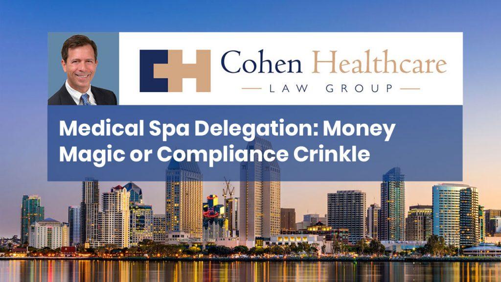 Medical Spa Delegation: Money Magic or Compliance Crinkle?