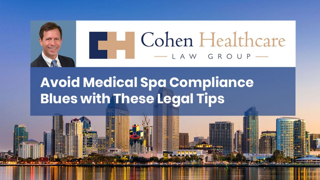 Avoid Medical Spa Compliance Blues with These Legal Tips