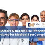 How Doctors & Nurses Use Standardized Procedures for Medical Spa Compliance