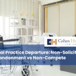 Medical Practice Departure: Non-Solicitation vs Abandonment vs Non-Compete