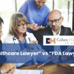 Healthcare Lawyer vs FDA Lawyer