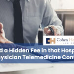 Avoid a Hidden Fee in that Hospital to Physician Telemedicine Contract