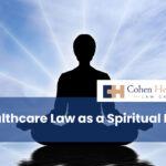 Healthcare Law as a Spiritual Path