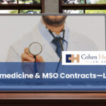 Telemedicine & MSO Contracts—Legal