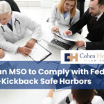 Use an MSO to Comply with Federal Anti-Kickback Safe Harbors
