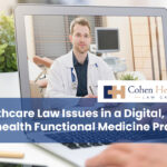 Healthcare Law Issues in a Digital, Telehealth Functional Medicine Practice