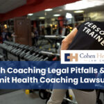 Health Coaching Legal Pitfalls & How To Limit Health Coaching Lawsuits