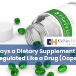 10 Ways a Dietary Supplement Can Be Regulated Like A Drug