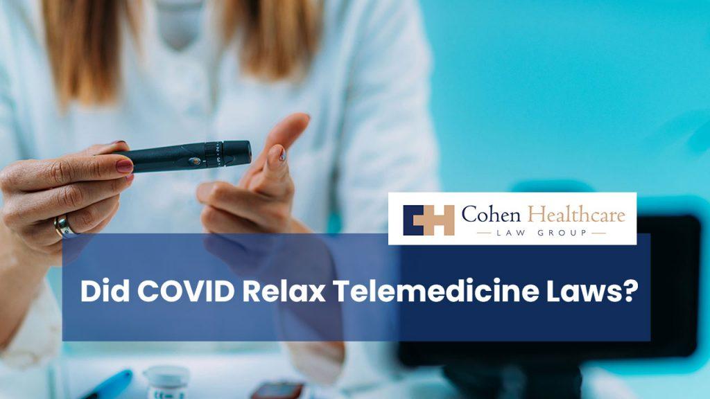 Did COVID Relax Telemedicine Laws?
