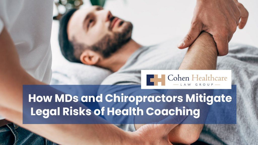 How MDs and Chiropractors Mitigate Legal Risks of Health Coaching