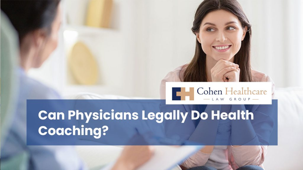 Can Physicians Legally Do Health Coaching?
