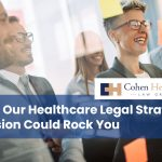 How Our Healthcare Legal Strategy Session Could Rock You
