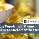 Dietary Supplement Claims: Avoid FDA Enforcement Crosshairs