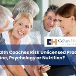 Do Health Coaches Risk Unlicensed Practice of Medicine, Psychology or Nutrition?